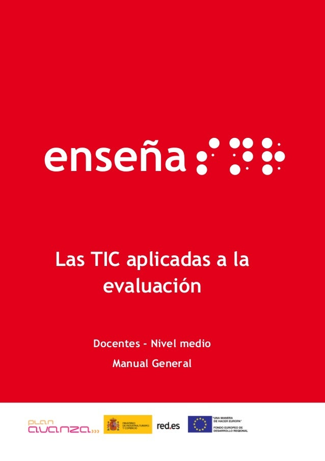 enseña Las TIC aplicadas a la evaluación Docentes - Nivel medio Manual General