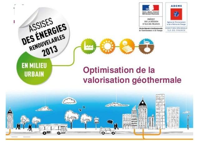 Optimisation de la valorisation géothermale