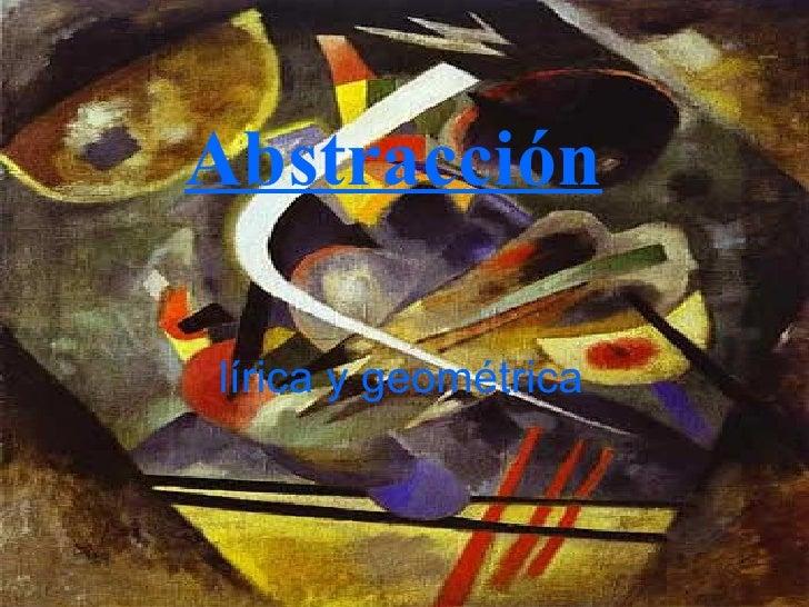 lírica y geométrica  Abstracción