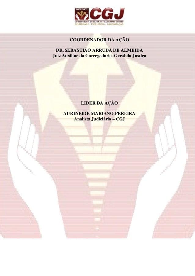 EQUIPE DE SERVIDORES Alciane Rodrigues Alves de Assis Aurineide Mariano Pereira Carlos Henrique F. Foz Doralice Mendonça f...