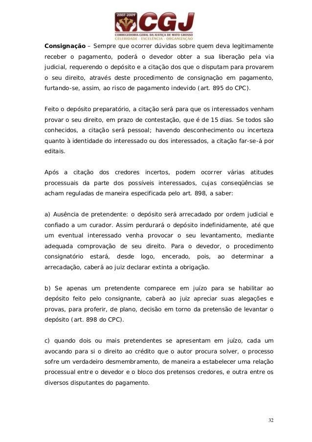 33 O juiz declarará efetuado o depósito e extinta a obrigação, continuando o processo a correr unicamente entre os credore...