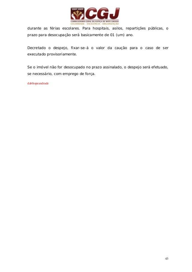 44 15 - DESPEJO POR FALTA DE PAGAMENTO (art. 62 da Lei nº. 8.245/91) 15 dias 15 dias 15 dias Petição inicial Citação do lo...