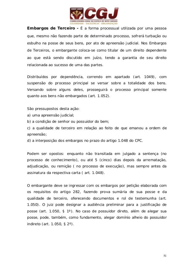52 Julgando suficientemente provada a posse, o juiz deferirá liminarmente os embargos e ordenará a expedição de mandado de...
