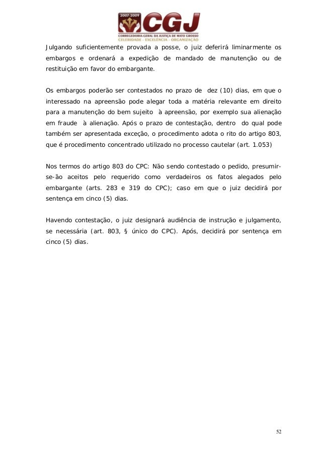 53 18 - EMBARGOS DO DEVEDOR (EXECUÇÃO DE TÍTULOS EXTRAJUDICIAIS) (arts. 736 a 745 do CPC) Petição inicial: 15 dias da cita...