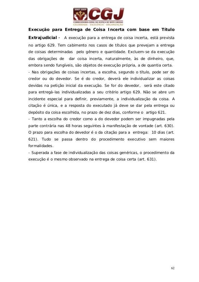 63 22 - EXECUÇÃO DAS OBRIGAÇÕES DE FAZER (PRESTAÇÕES FUNGÍVEIS) COM BASE EM TÍTULO EXTRAJUDICIAL (ARTS. 632-637) 5 dias Pe...