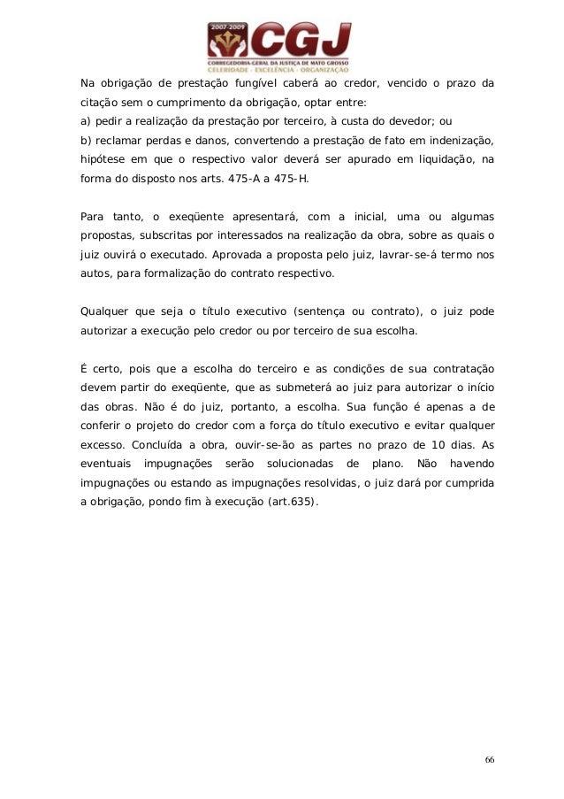 67 23 - EXECUÇÃO DAS OBRIGAÇÕES DE FAZER (PRESTAÇÕES INFUNGÍVEIS) COM BASE EM TÍTULO EXTRAJUDICIAL (art. 638 DO CPC) Pedid...