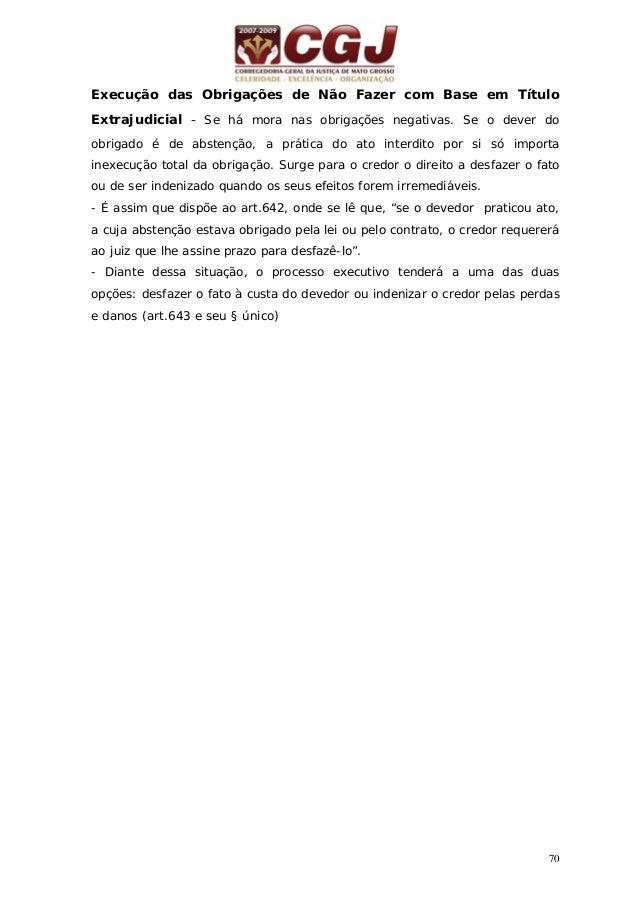 71 25 - EXECUÇÃO POR QUANTIA CERTA CONTRA DEVEDOR SOLVENTE COM BASE EM TÍTULO EXTRAJUDICIAL (ARTS. 646 A 724 DO CPC) Pedid...