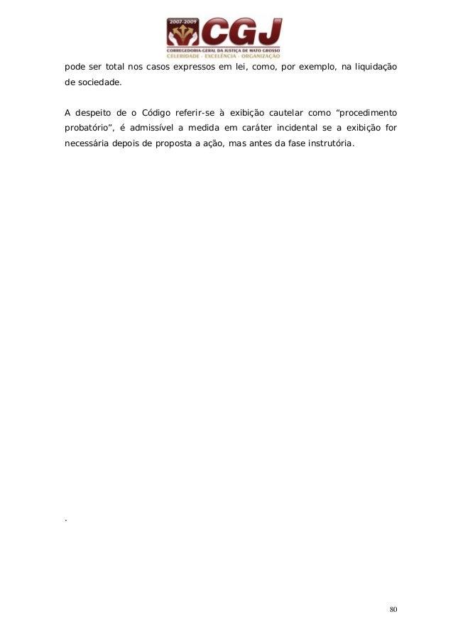 81 28 - INCIDENTE DE EXIBIÇÃO DE DOCUMENTO OU COISA PELA PARTE (arts. 355/359 do CPC) Pedido no bojo dos autos, art. 356 d...