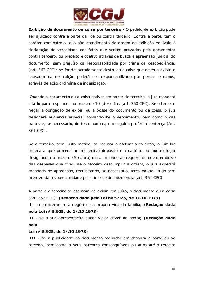 85 grau; ou lhes representar perigo de ação penal; (Redação dada pela Lei nº 5.925, de 1º.10.1973) IV - se a exibição acar...