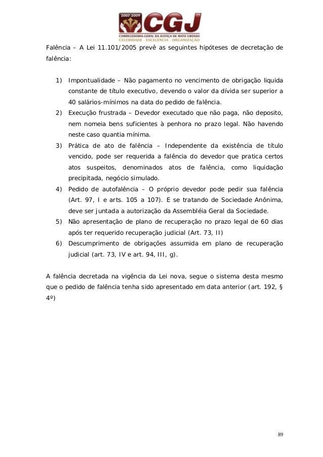 90 32 - FALÊNCIA (LEI 7.661 de 21.06.1945) Pedido do Devedor Pedido do Credor Fase Preliminar Sentença declaratória (Art. ...