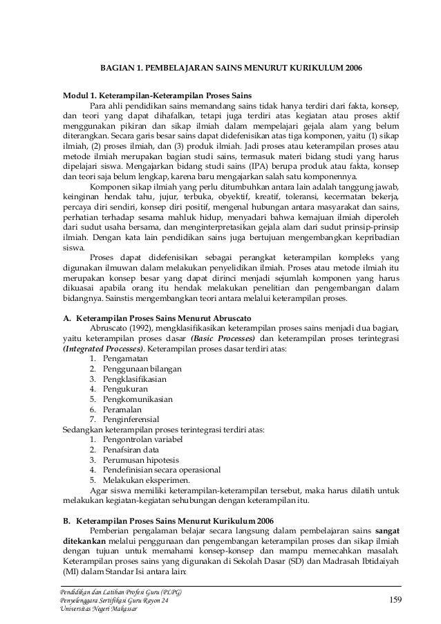 BAGIAN 1. PEMBELAJARAN SAINS MENURUT KURIKULUM 2006 Modul 1. Keterampilan-Keterampilan Proses Sains Para ahli pendidikan s...