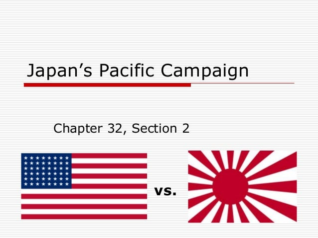 Japan's Pacific Campaign Chapter 32, Section 2 vs.