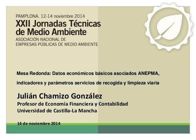 Mesa Redonda: Datos económicos básicos asociados ANEPMA,  indicadores y parámetros servicios de recogida y limpieza viaria...