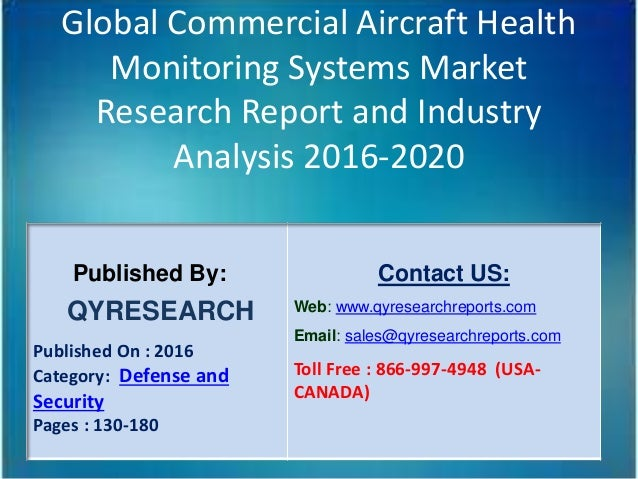 Global Commercial Aircraft Health Monitoring Systems Market Research Report and Industry Analysis 2016-2020 Published By: ...