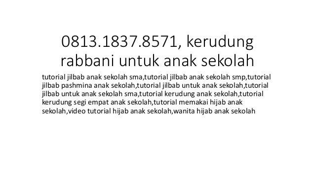 0813 1837 8571 Model Hijab Anak Sekolahan