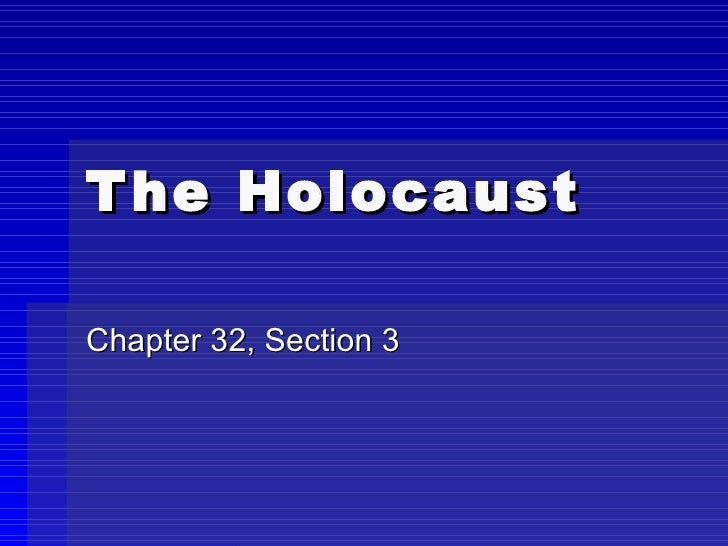 T he HolocaustChapter 32, Section 3