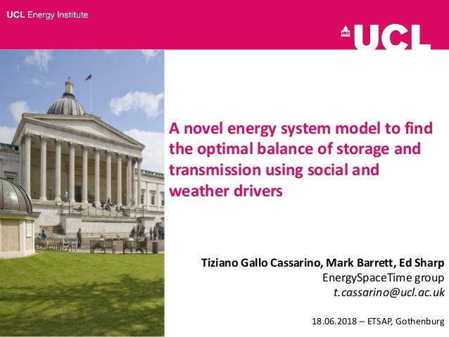 A novel energy system model to find the optimal balance of storage and transmission using social and weather drivers Tizia...