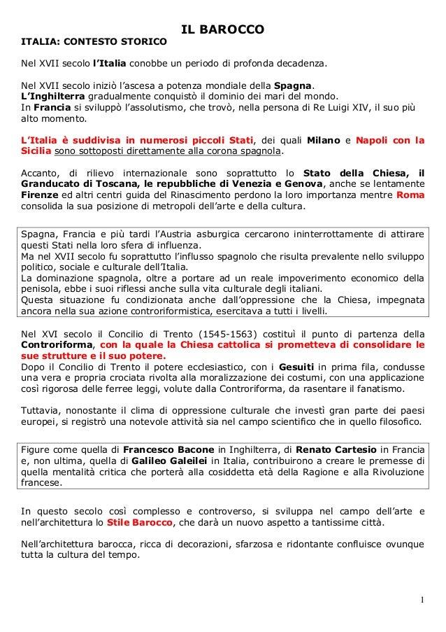 IL BAROCCOITALIA: CONTESTO STORICONel XVII secolo l'Italia conobbe un periodo di profonda decadenza.Nel XVII secolo iniziò...