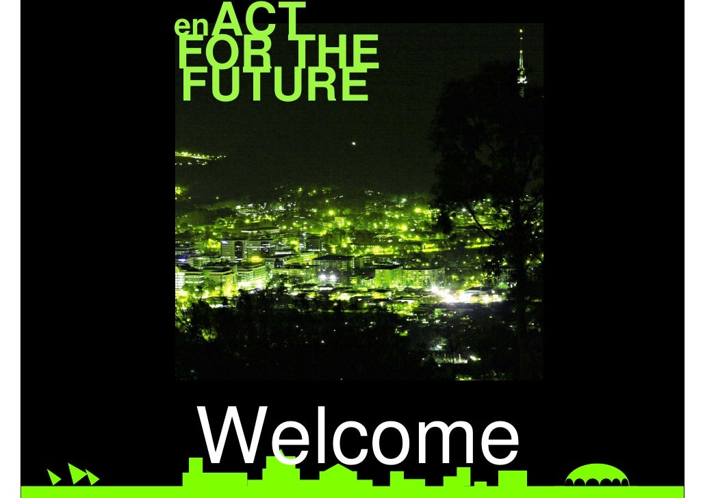 enACT FOR THE FUTURE     Welcome