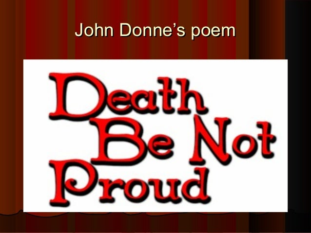analysis john donne s poem canonization The canonization, by john donne, is an argument in this argument the speaker presents a logical and persuasive defense of his love he speaks to a listener who has criticized the speaker's .