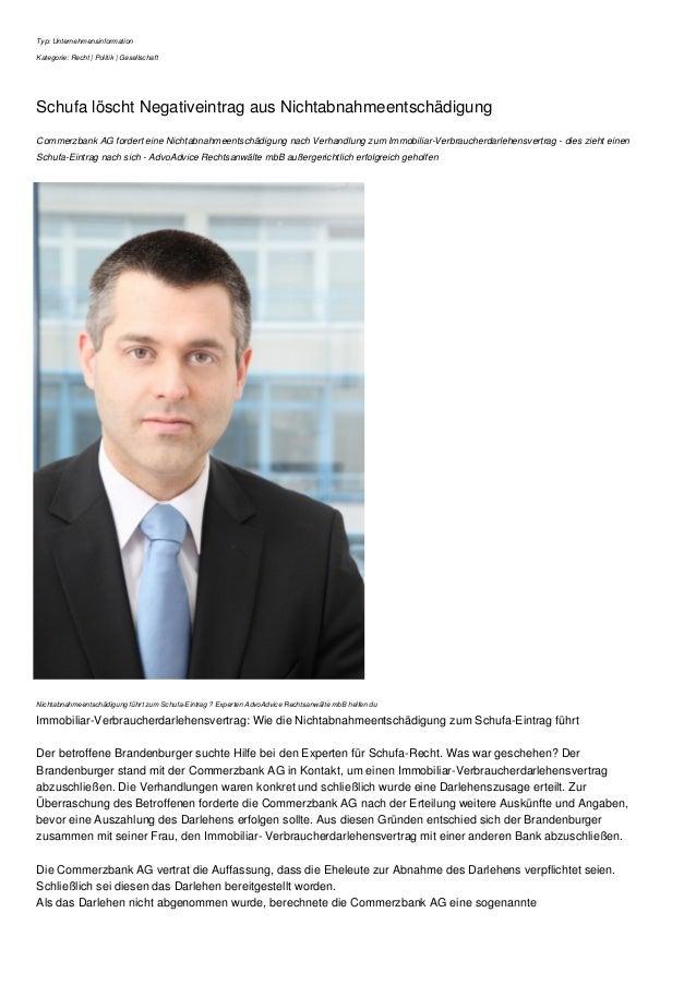 Typ: Unternehmensinformation Kategorie: Recht | Politik | Gesellschaft Schufa löscht Negativeintrag aus Nichtabnahmeentsch...