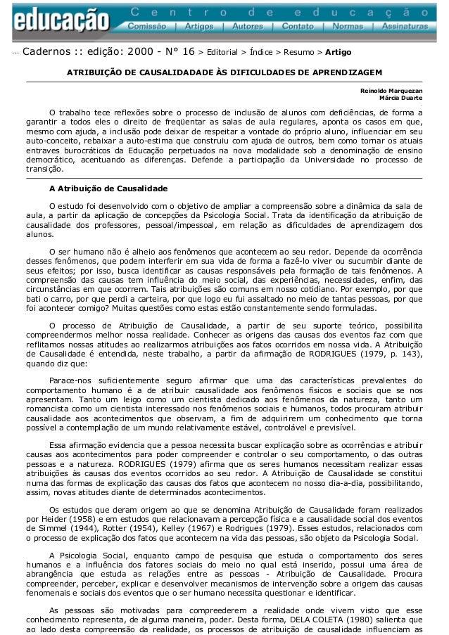 ... Cadernos :: edição: 2000 - N° 16 > Editorial > Índice > Resumo > Artigo             ATRIBUIÇÃO DE CAUSALIDADADE ÀS DIF...