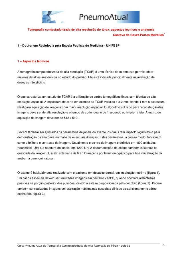 Tomografia computadorizada de alta resolução do tórax: aspectos técnicos e anatomia  Gustavo de Souza Portes Meirelles1  1...