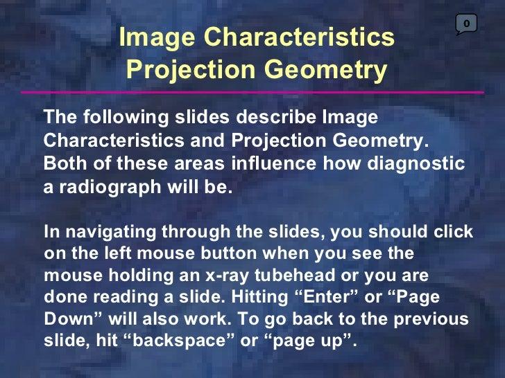0        Image Characteristics         Projection GeometryThe following slides describe ImageCharacteristics and Projectio...