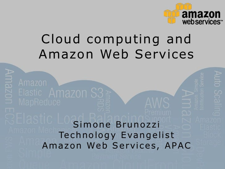 Cloud computing and Amazon Web Services<br />Simone Brunozzi<br />Technology Evangelist<br />Amazon Web Services, APAC<br />