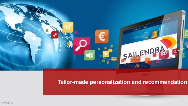 Tailor-made personalization and recommendation Sailendra Tailor-made personalization and recommendation Tailor-made person...