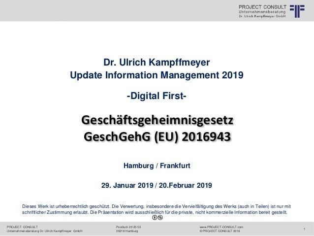 PROJECT CONSULT Unternehmensberatung Dr. Ulrich Kampffmeyer GmbH www.PROJECT-CONSULT.com © PROJECT CONSULT 2019 Postfach 2...