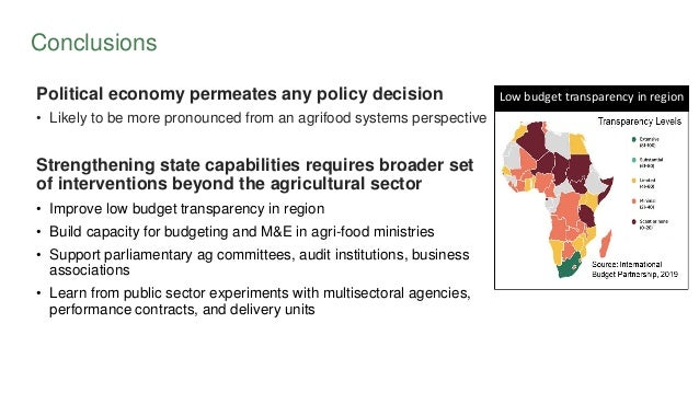 Conclusions Political economy permeates any policy decision • Likely to be more pronounced from an agrifood systems perspe...