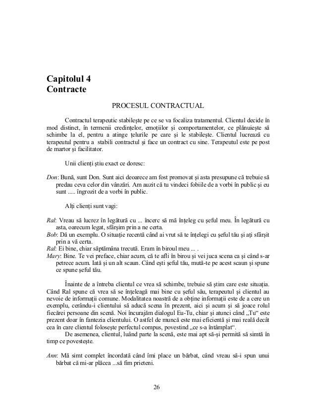 Capitolul 4 Contracte PROCESUL CONTRACTUAL Contractul terapeutic stabileşte pe ce se va focaliza tratamentul. Clientul dec...