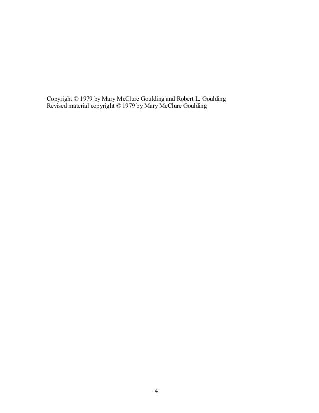 Copyright © 1979 by Mary McClure Goulding and Robert L. Goulding Revised material copyright © 1979 by Mary McClure Gouldin...