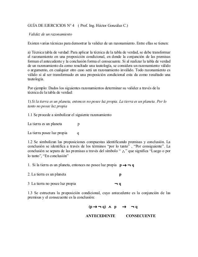 GUÍA DE EJERCICIOS N° 4 ( Prof. Ing. Héctor González C.) Validez de un razonamiento Existen varias técnicas para demostrar...
