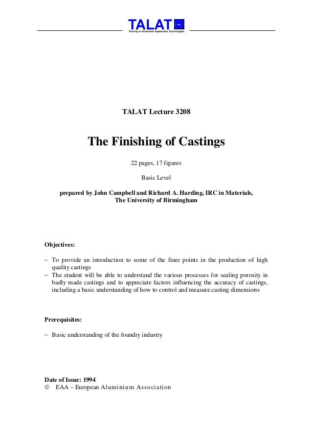 TALAT Lecture 3208                 The Finishing of Castings                                 22 pages, 17 figures         ...