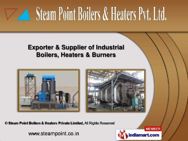 Exporter & Supplier of Industrial  Boilers, Heaters & Burners