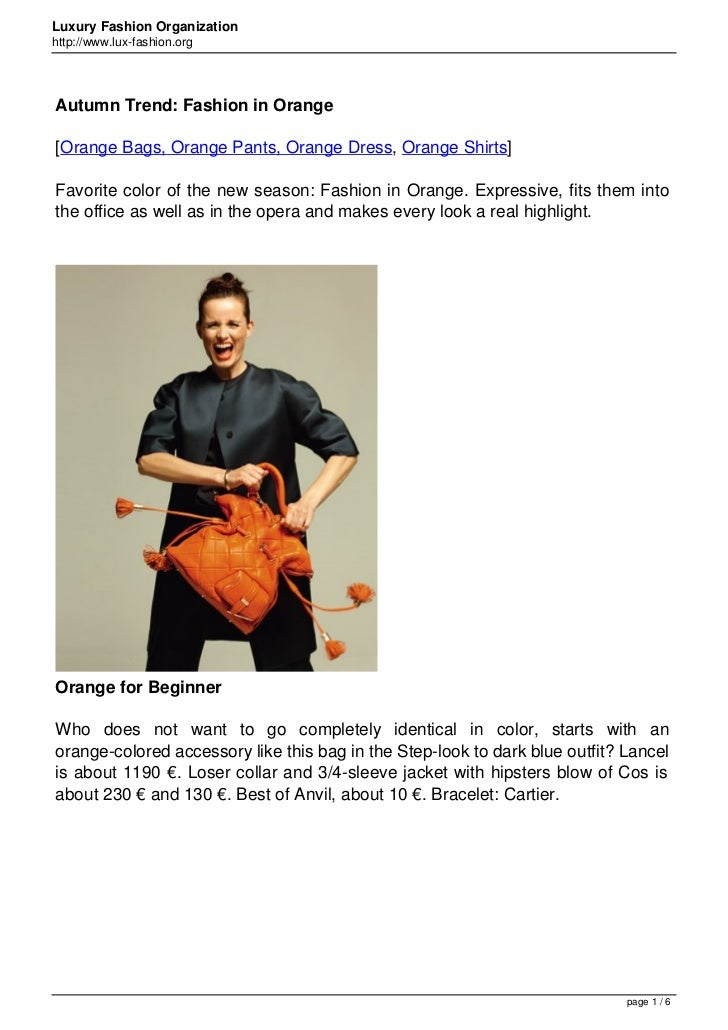 Luxury Fashion Organizationhttp://www.lux-fashion.orgAutumn Trend: Fashion in Orange[Orange Bags, Orange Pants, Orange Dre...