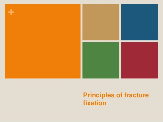 + Principles of fracture fixation