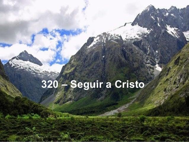 320 – Seguir a Cristo