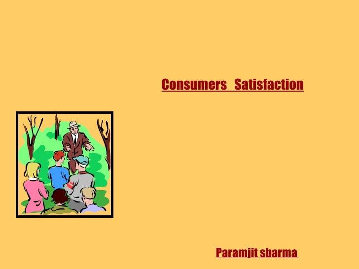 Consumers  Satisfaction Paramjit sbarma