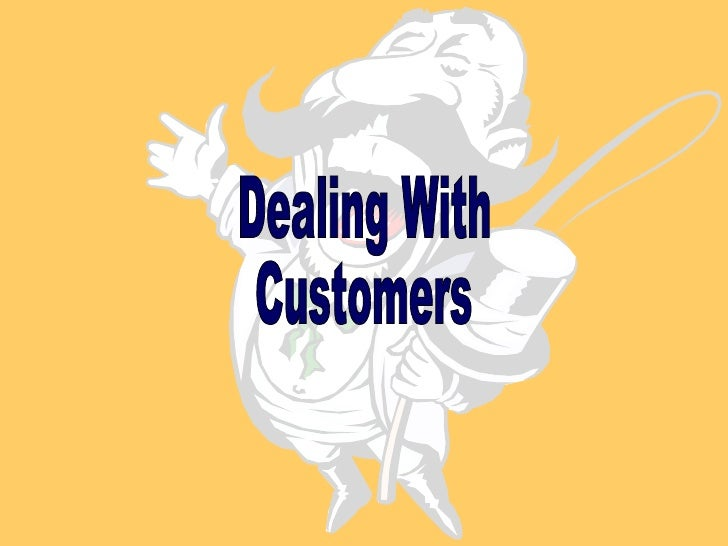 Dealing With Customers