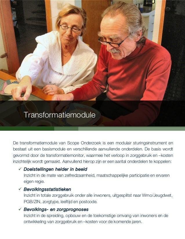 De transformatiemodule van Scope Onderzoek is een modulair sturingsinstrument en bestaat uit een basismodule en verschille...
