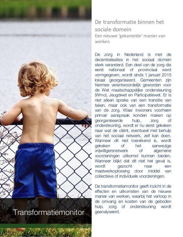 Detransformatiebinnenhet socialedomein Eennieuwe'gekantelde'maniervan werken. De zorg in Nederland is met de d...