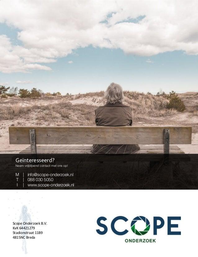 Geïnteresseerd? Neem vrijblijvend contact met ons op!  M | info@scope-onderzoek.nl T | 088 030 5050 I | www.scope-onderz...