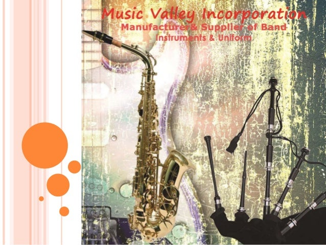 MUSIC VALLEY INCORPORATION Manufacture & Supplier of Band Instruments & Band Uniforms & School Uniform