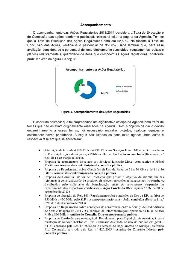 Acompanhamento O acompanhamento das Ações Regulatórias 2013/2014 considera a Taxa de Execução e de Conclusão das ações, co...