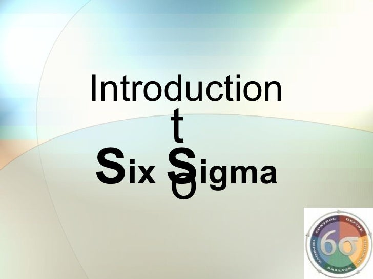 Introduction S ix  S igma to