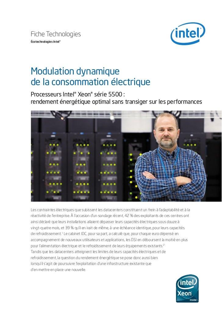 Fiche TechnologiesÉcotechnologies Intel®Modulation dynamiquede la consommation électriqueProcesseurs Intel® Xeon® série 55...
