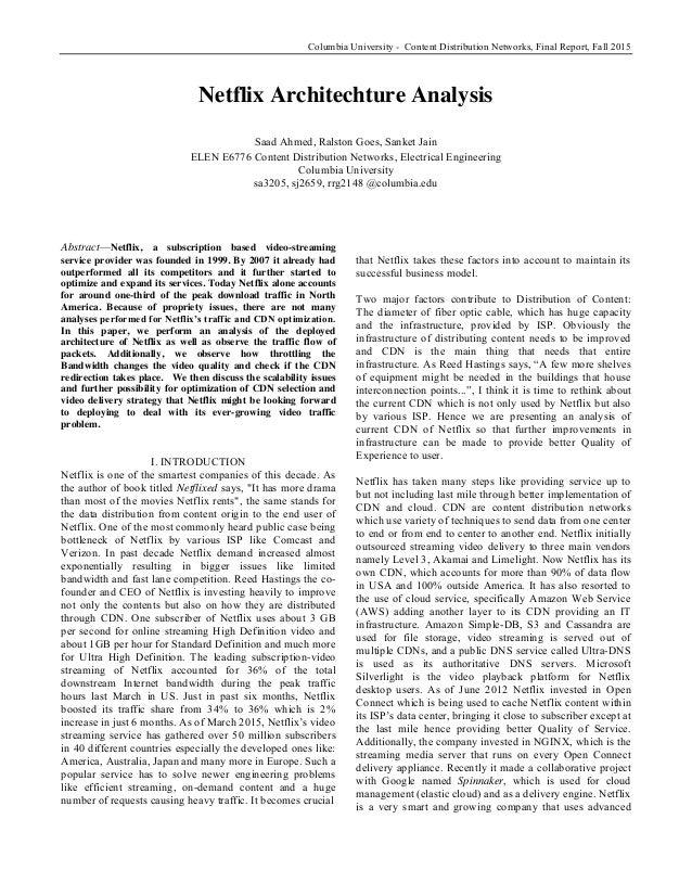 Columbia University - Content Distribution Networks, Final Report, Fall 2015 Netflix Architechture Analysis Saad Ahmed, Ra...